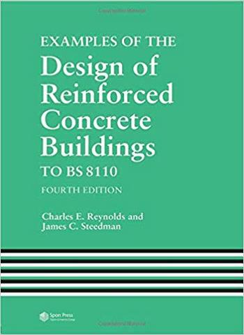 Reynolds C. E., Examples of the Design of Reinforced Concrete Buildings to BS8110, 4th ed, 1991