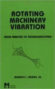 Rotating Machinery Vibration - From Analysis To Troubleshooting, 2000