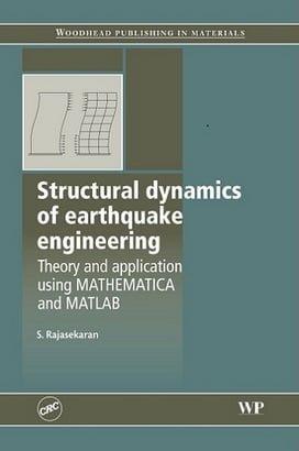 S. Rajasekaran, Structural Dynamics of Earthquake Engineering Using Matlab, 2009