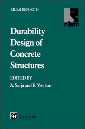 Sarja A., Durability Design of Concrete Structures, 1996