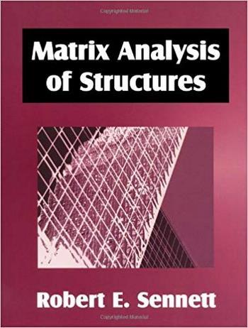 Sennett E. R., Matrix Analysis of Structures, 2000
