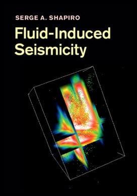 Shapiro S. A., Fluid-Induced Seismicity, 2015