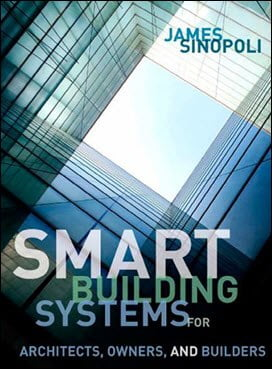 Sinopoli J. M., Smart Buildings Systems for Architects, Owners and Builders, 2010