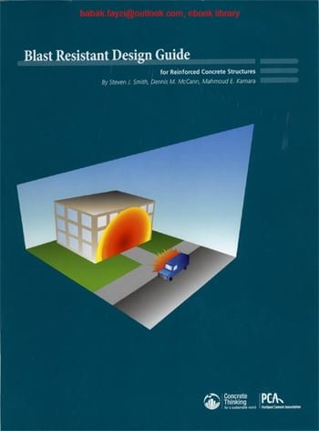 Smith S. J., Blast Resistant Design Guide for Reinforced Concrete Structures, 2010
