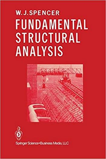 Spencer W., Fundamental Structural Analysis, 1988