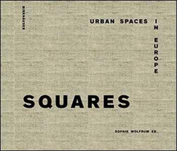 دانلود کتاب Squares – Urban Spaces in Europe