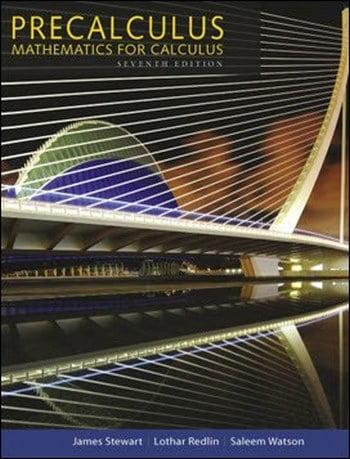 Stewart J., Precalculus Mathematics for Calculus, 7th ed, 2016