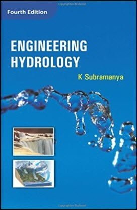 Subramanya K., Engineering Hydrology, 4th ed, 2013