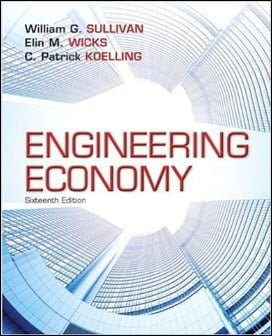 Sullivan W. G., Engineering Economy, 16th ed, 2015