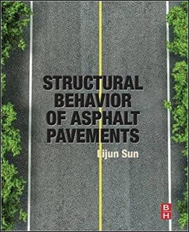 Sun L., Structural Behavior of Asphalt Pavements, 2016