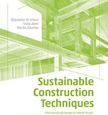 دانلود کتاب Sustainable Construction Techniques From Structural Design to Interior Fit-out