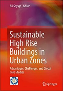 Sustainable High Rise Buildings In Urban Zones - Advantages, Challenges, And Global Case Studies, 2017