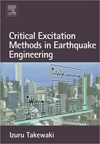 Takewaki I., Critical Excitation Methods in Earthquake Engineering, 2007