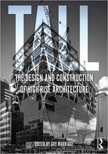 Tall - The Design And Construction Of High-Rise Architecture, 2020
