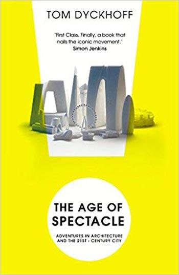دانلود کتاب The Age of Spectacle Adventures in Architecture and the 21st-Century City