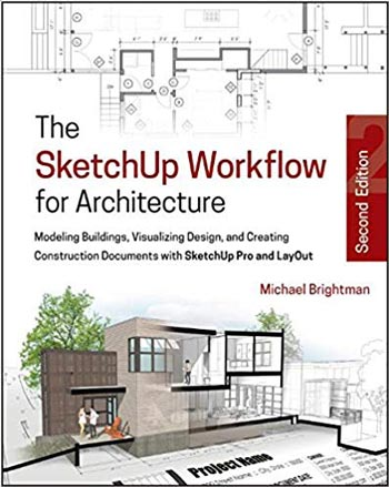 Download Architecture book, Architecture book, Download Free Architecture Book, دانلود کتاب معماری, کتاب معماری, مهندسی معماری, کتابهای معماری, دانلود معماری, کتابهای معماری, کتب معماری, دانلود کتب معماری The SketchUp Workflow for Architecture: Modeling Buildings, Visualizing Design, and Creating Construction Documents with SketchUp Pro and LayOut 2nd Edition دانلود کتاب The SketchUp Workflow for Architecture: Modeling Buildings, Visualizing Design, and Creating Construction Documents with SketchUp Pro and LayOut 2nd Edition کتاب The SketchUp Workflow for Architecture: Modeling Buildings, Visualizing Design, and Creating Construction Documents with SketchUp Pro and LayOut 2nd Edition دانلود The SketchUp Workflow for Architecture: Modeling Buildings, Visualizing Design, and Creating Construction Documents with SketchUp Pro and LayOut 2nd Edition
