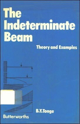 Tonge B. Y., The Indeterminate Beam - Theory and Examples, 1972