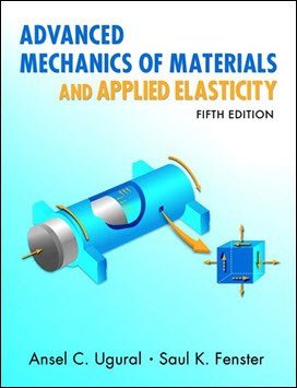 Ugural A. C., Advanced Strength and Applied Elasticity, 5th ed, 2011