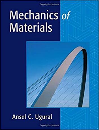 Ugural A. C., Mechanics of Materials, 2007