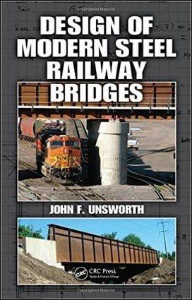 Unsworth J. F., Design of Modern Steel Railway Bridges, 2010