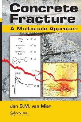 Van Mier J. G. M. , Concrete Fracture a Multiscale Approach, 2013