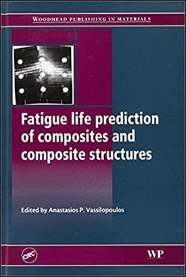 Vassilopoulos A. P., Fatigue Life Prediction of Composites and Composite Structures, 2010