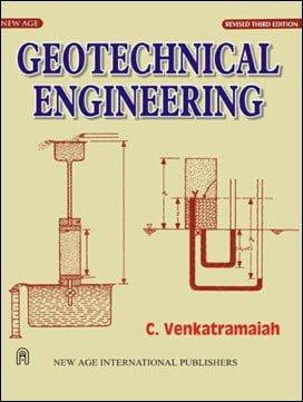 Venkatramaiaha C., Geotechnical Engineering, 3rd ed, 2006