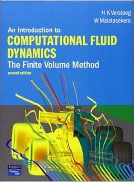 Versteeg H., An Introduction to Computational Fluid Dynamics - The Finite Volume Method, 2nd ed, 2007