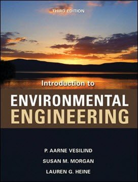 Vesilind P. A., Introduction to Environmental Engineering , 3rd ed, 2009