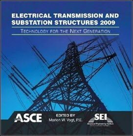Vogt M. W., Electrical Transmission and Substation Structures – Technology for the Next Generation, 2009