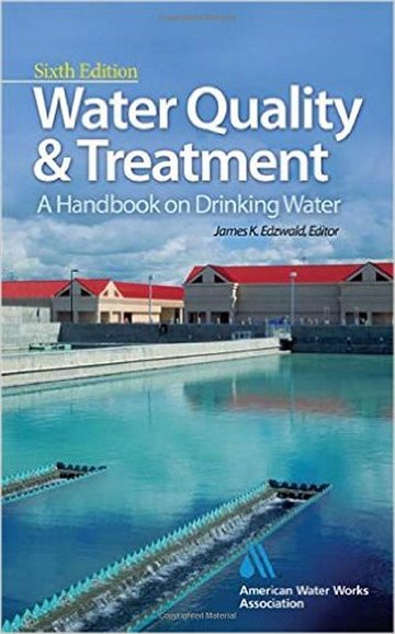 Water Quality and Treatment A Handbook on Drinking Water, American Water Works Association, 2010