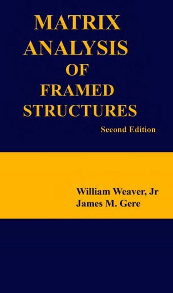 Weaver W., Matrix Analysis Of Framed Structures, 2nd ed, 2004