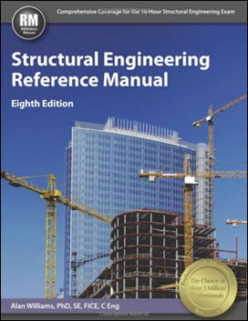 Williams A., Structural Engineering Reference Manual, 8th ed, 2015