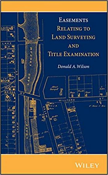 Wilson D. A., Easements Relating to Land Surveying and Title Examination, 2013