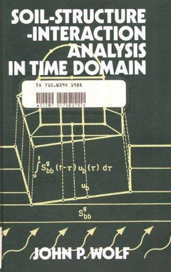 دانلود کتاب Wolf J. P., Soil-Structure-Interaction Analysis in Time Domain, 1988