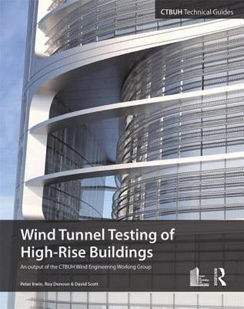 Wood A., Wind Tunnel Testing of High-Rise Buildings, 2013