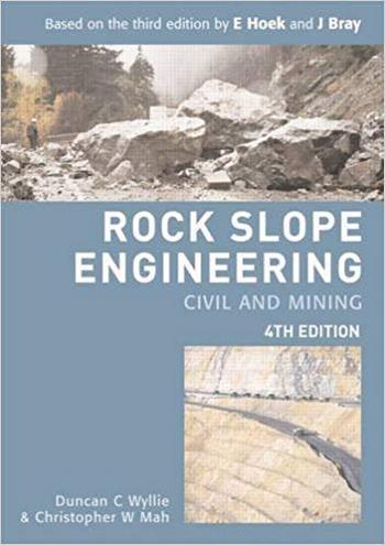 Wyllie D. C., Rock Slope Engineering, 4th ed, 2004