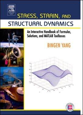 Yang B., Stress, Strain, and Structural Dynamics An Interactive Handbook of Formulas, Solutions, 2005