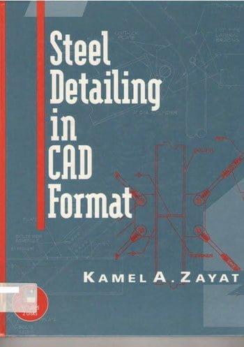 Zayat K. A., Steel Detailing in CAD Format, 1995