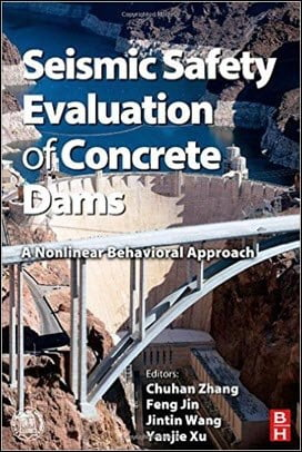 Zhang C., Seismic Safety Evaluation of Concrete Dams. A Nonlinear Behavioral Approach, 2014
