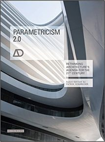 Parametricism 2.0 - Rethinking Architecture'S Agenda For The 21St Century, 2016