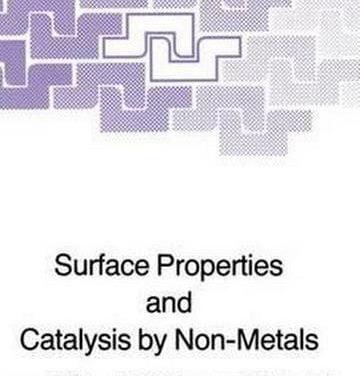 دانلود کتاب Surface Properties and Catalysis by Non-Metals,Jerzy Haber (auth.),1983
